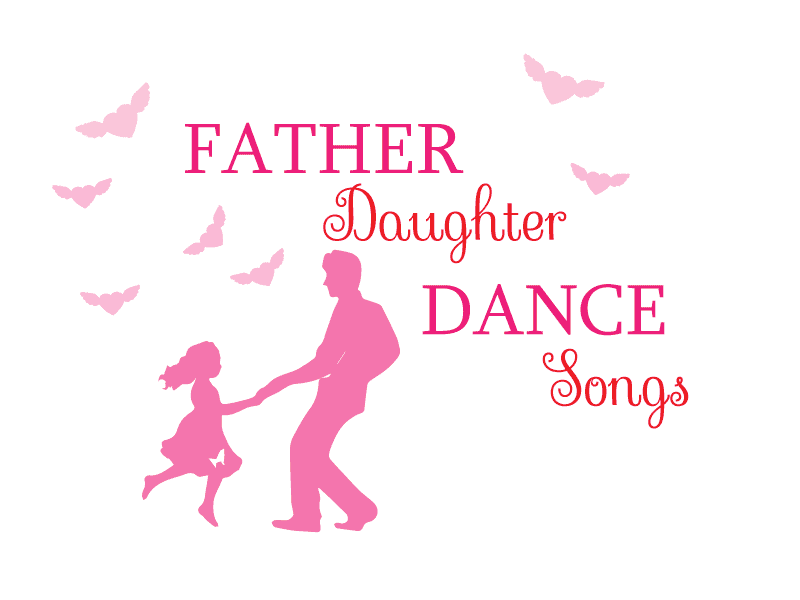 10 Greatest Father Daughter Dance Songs Of All Time Parenthood Times